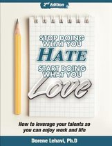 Stop Doing What You Hate, Start Doing What You Love
