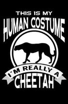 This Is My Human Costume I'm Really A Cheetah