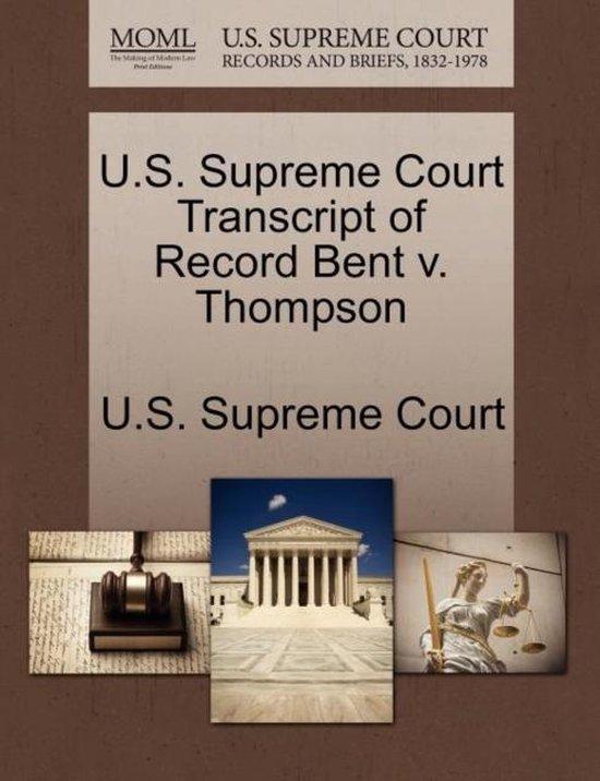 U.S. Supreme Court Transcript of Record Bent V. Thompson