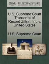U.S. Supreme Court Transcript of Record Ziffrin, Inc V. United States