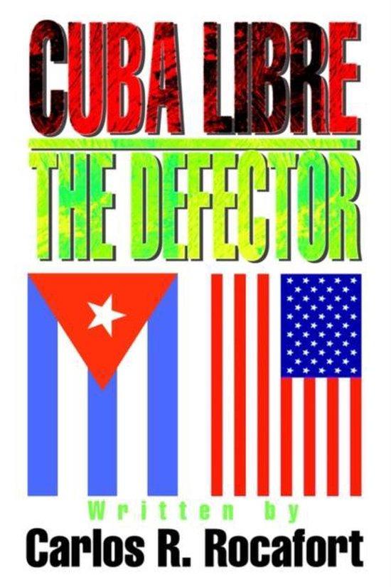 Cuba Libre--The Defector