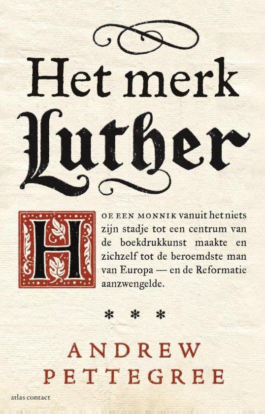 Het merk Luther - Andrew Pettegree   Fthsonline.com