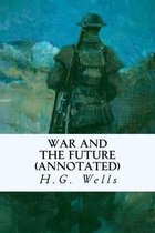 War and the Future (Annotated)