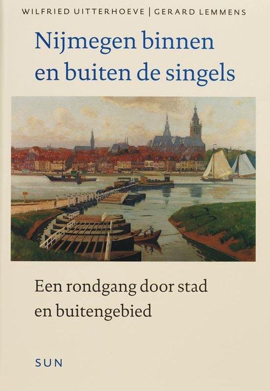 Nijmegen Binnen En Buiten De Singels - W. Uitterhoeve | Fthsonline.com