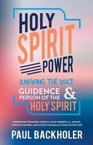 Boek cover Holy Spirit Power, Knowing the Voice, Guidance and Person of the Holy Spirit van Paul Backholer