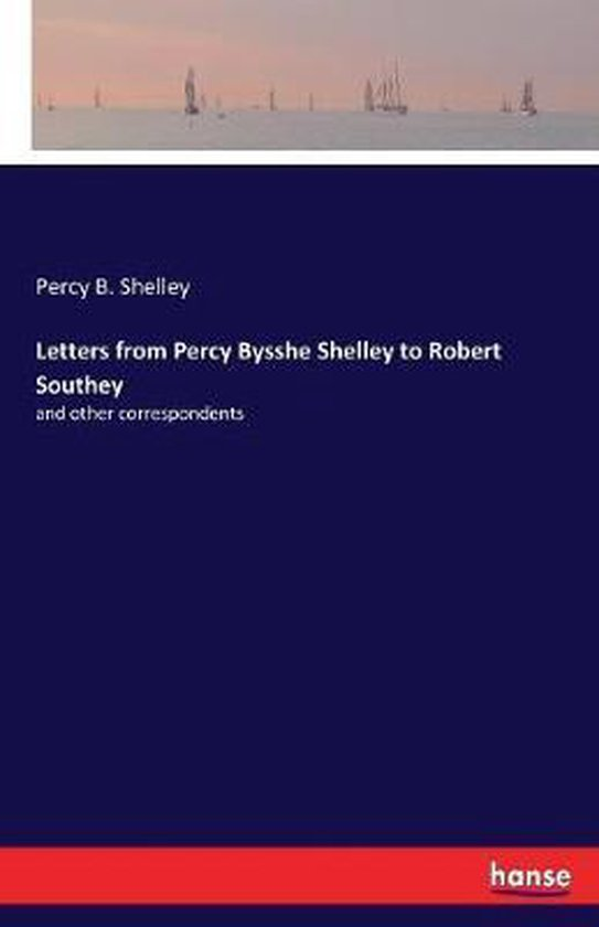 Letters from Percy Bysshe Shelley to Robert Southey