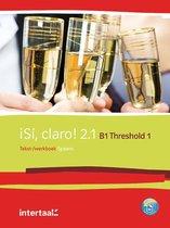 Sí, claro! 2.1 - B1 - Threshold 1 tekst- en werkboek + onlin