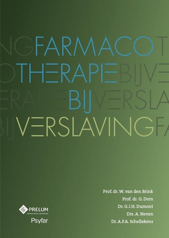 Farmacotherapie bij verslaving - W. Van Den Brink  