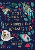 Boek cover Stoere sprookjes over avontuurlijke meisjes van Julia Bruce (Hardcover)