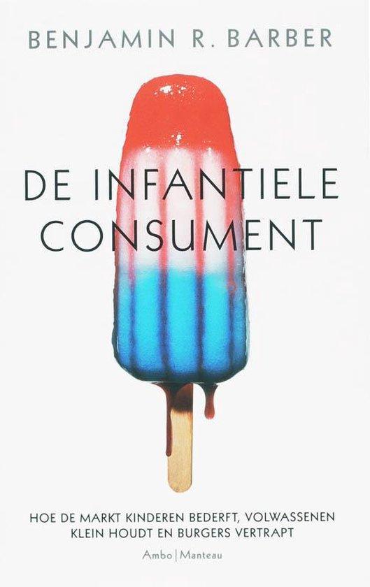 De Infantiele Consument