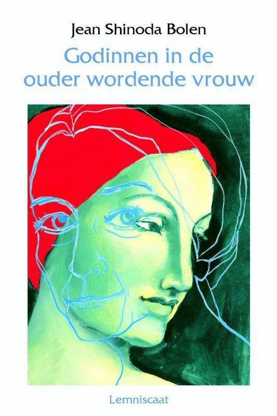 Godinnen in de ouder wordende vrouw - Jean Shinoda Bolen |