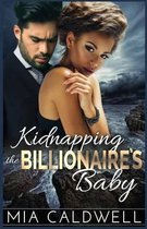 Kidnapping the Billionaire's Baby