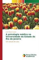 A Psicologia Medica Na Universidade Do Estado Do Rio de Janeiro