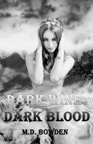 Dark Wine & Dark Blood