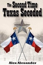 The Second Time Texas Seceded