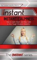 Instant Calmness
