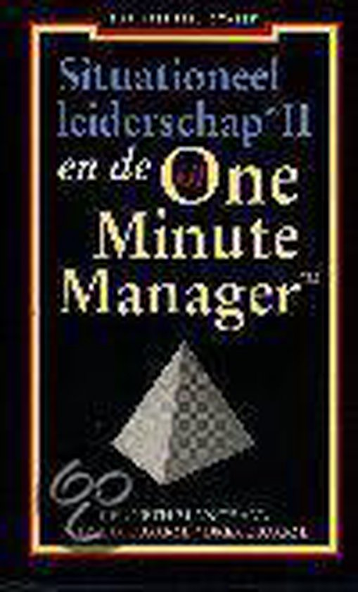 Situationeel Leiderschap Ii En De One Minute Manager - Kenneth Blanchard  