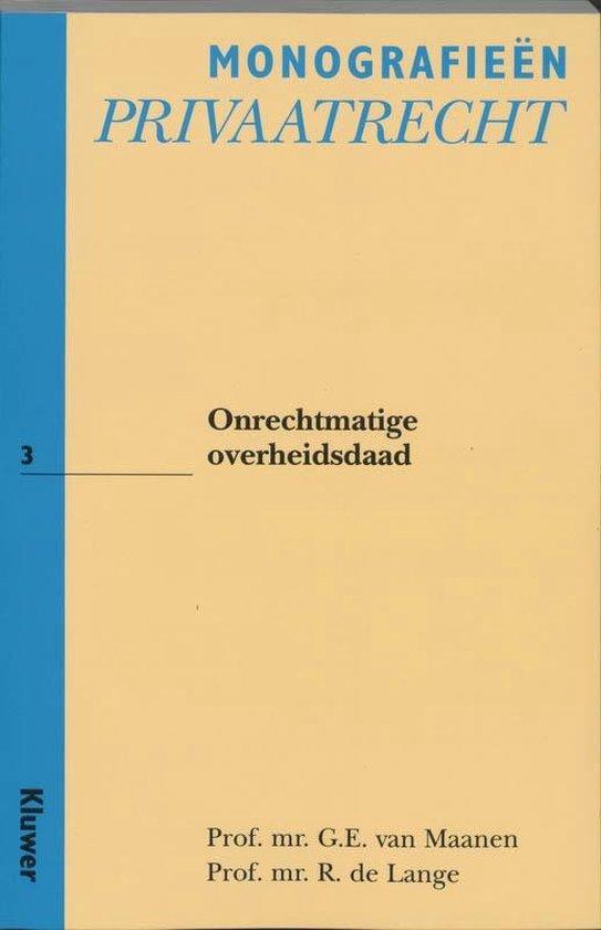 Monografieen Privaatrecht 3 - Onrechtmatige overheidsdaad - G.E. van Maanen | Readingchampions.org.uk
