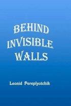 Behind Invisible Walls