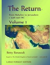 The Return from Babylon to Jerusalem C 536-450 BC