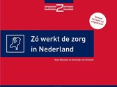 Zo werkt de zorg in Nederland