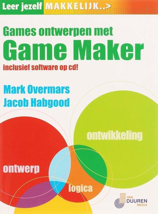 Leer jezelf MAKKELIJK Games ontwerpen met Gamemaker - M. Overmars  