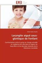 Laryngite Aigu� Sous-Glottique de l''enfant
