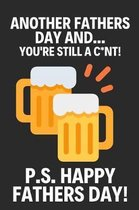 Another Fathers Day and... You're Still a C*nt!