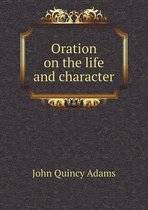 Oration on the Life and Character