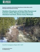 Simulation of Groundwater and Surface-Water Resources and Evaluation and of Water-Management Alternatives for the Chamokane Creek Basin, Stevens County, Washington