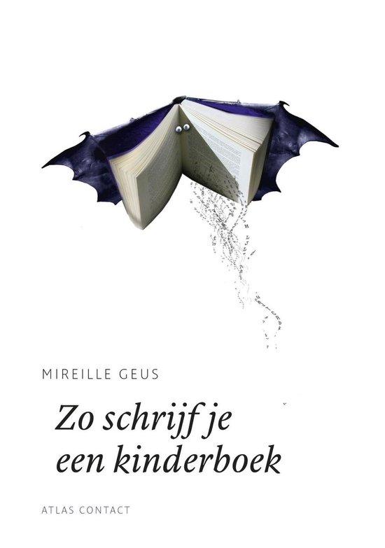 De schrijfbibliotheek - Zo schrijf je een kinderboek - Mireille Geus |