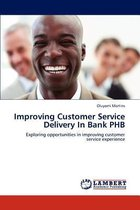 Improving Customer Service Delivery in Bank Phb