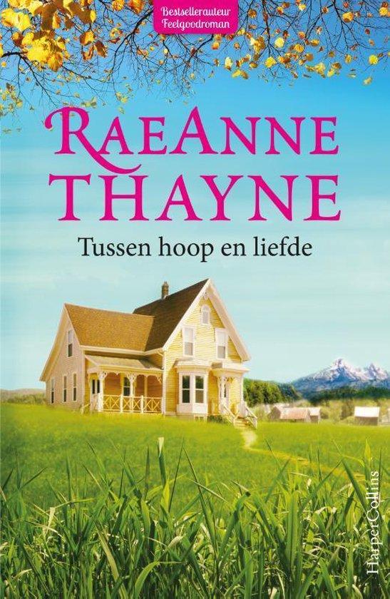 Tussen hoop en liefde - RaeAnne Thayne |