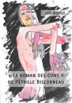 ''Le roman des cons'' de Pétrille Biscorneau