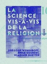 La Science vis-à-vis de la religion