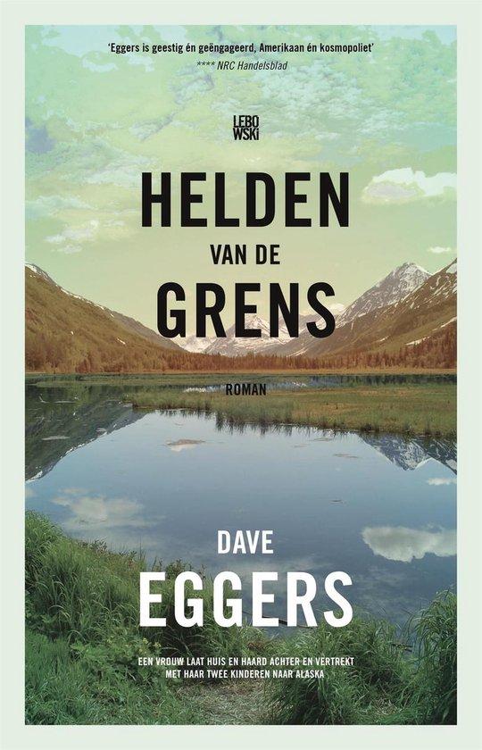 Helden van de grens - Dave Eggers |