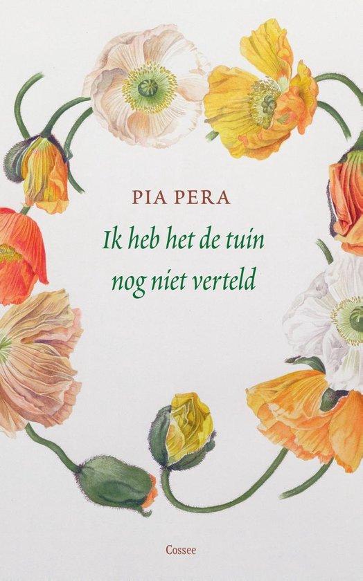 Ik heb het de tuin nog niet verteld - Pia Pera |