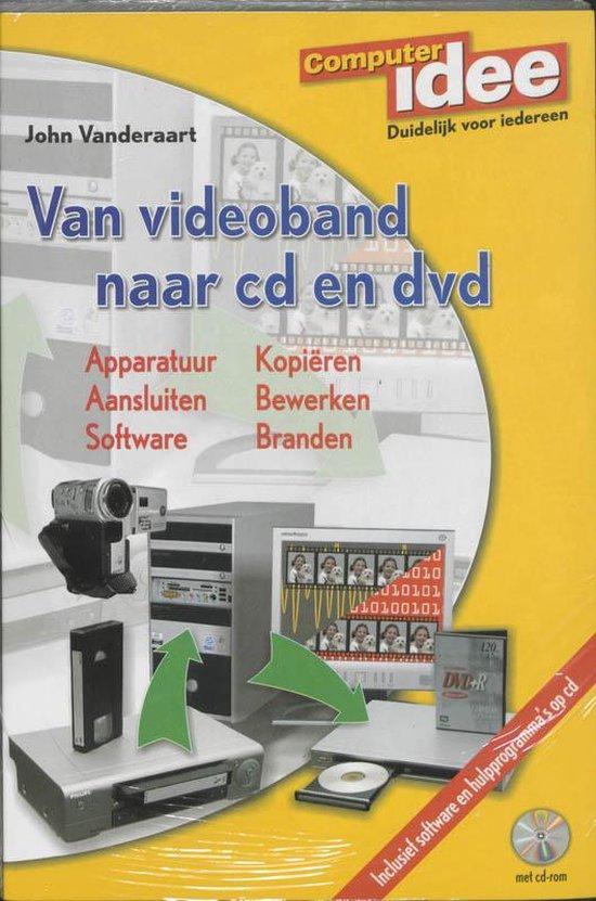 Van Videoband Naar Cd En Dvd - John Vanderaart |