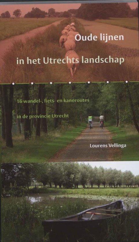 Oude lijnen in het Utrechts Landschap - L. Vellinga |