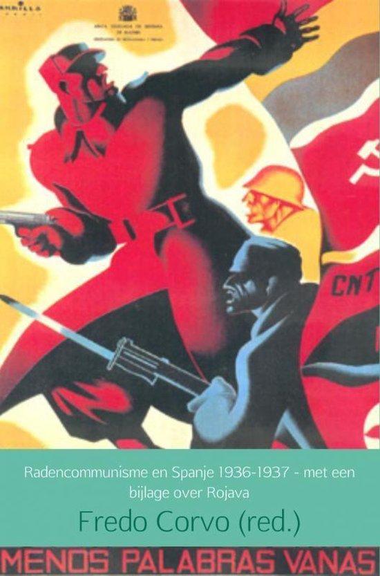 Radencommunisme en Spanje 1936-1937 - met een bijlage over Rojava