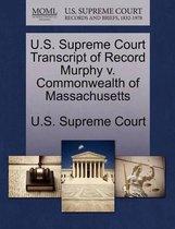 U.S. Supreme Court Transcript of Record Murphy V. Commonwealth of Massachusetts