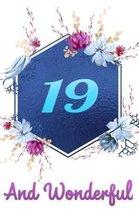 19 and Wonderful