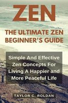 The Ultimate Zen Beginner's Guide