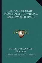 Life of the Right Honorable Sir William Molesworth (1901) Life of the Right Honorable Sir William Molesworth (1901)