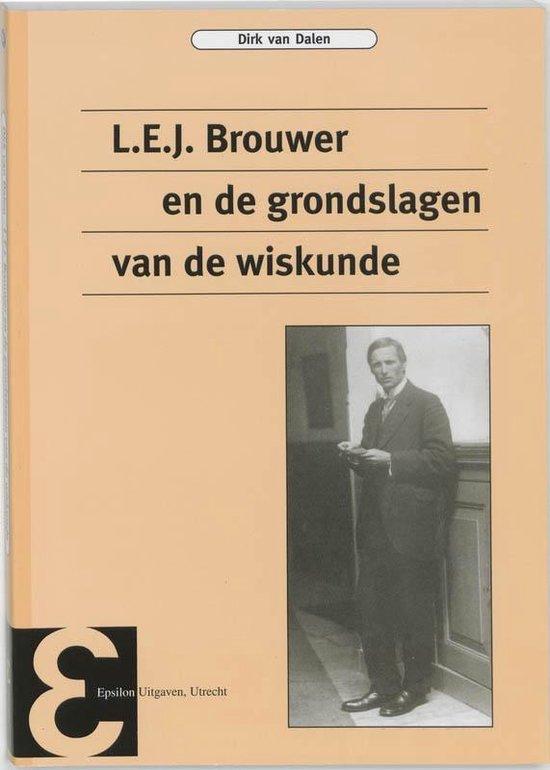 Epsilon uitgaven 51 - L.E.J. Brouwer en de grondslagen van de wiskunde - D. van Dalen |