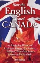 How the English Created Canada
