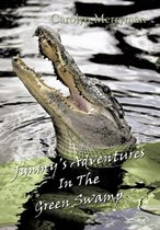 Jimmy's Adventures In The Green Swamp