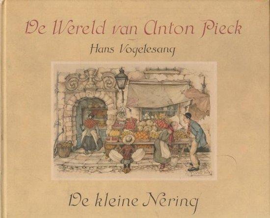 De Wereld van Anton PieckDe kleine Nering - Vogelesang |