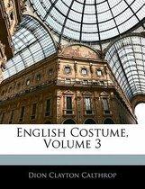 English Costume, Volume 3