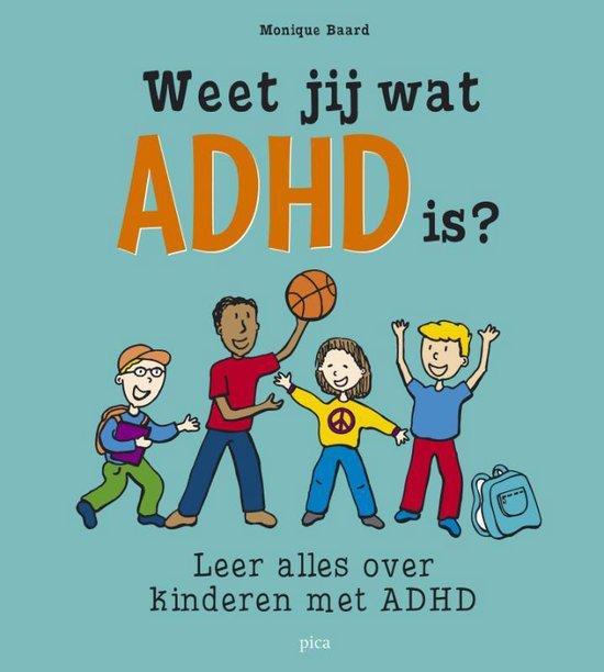 Weet jij wat ADHD is? - M.J. Baard |